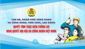 Tài liệu học tập Nghị quyết Đại hội XII Công đoàn Việt Nam